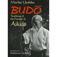 Budo: Teachings of the Founder of Aikido (BOK)