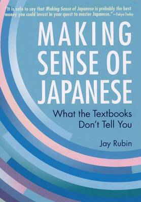 Making Sense Of Japanese: What The Textbooks Don't Tell You (BOK)