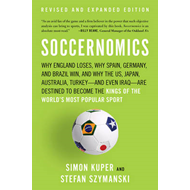 Soccernomics: Why England Loses, Why Spain, Germany, and Brazil Win, and Why the U.S., Japan, Austra (BOK)