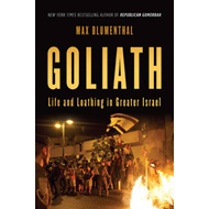 Goliath: Life and Loathing in Greater Israel (BOK)