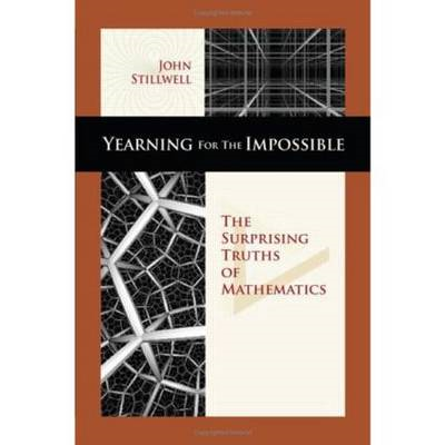 Yearning for the Impossible: The Surprising Truths of Mathematics (BOK)