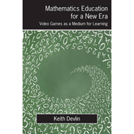 Mathematics Education for a New Era: Video Games as a Medium for Learning (BOK)