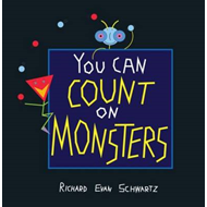 You Can Count on Monsters: The First 100 Numbers and Their Characters (BOK)