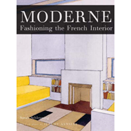 Moderne: Fashioning the Modern French Interior (BOK)