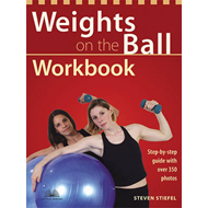 Weights on the Ball Workbook: Step-by-step Guide with Over 350 Photos (BOK)