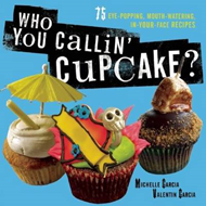 Post Punk Cupcakes: 100 Eye-popping, Mouth-watering Recipes That Reinvent the Cupcake (BOK)