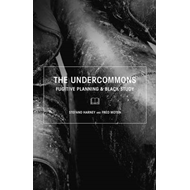 The Undercommons: Fugitive Planning & Black Study (BOK)