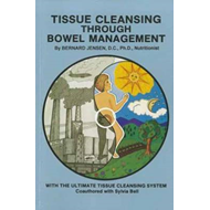 Tissue Cleansing Through Bowel Management: from the Simple to the Ultimate (BOK)