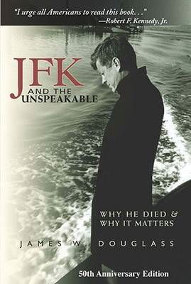 JFK and the Unspeakable: Why He Died and Why it Matters (BOK)