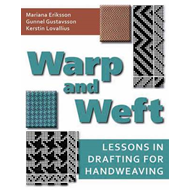 Warp and Weft: Lessons in Drafting for Handweaving (BOK)