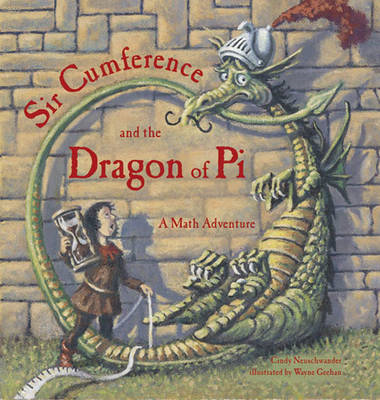 Sir Cumference And The Dragon Of Pi (BOK)