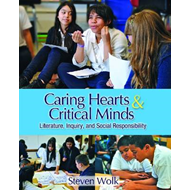 Caring Hearts and Critical Minds: Literature, Inquiry, and Social Responsibility (BOK)