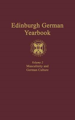 Edinburgh German Yearbook: v. 2: Masculinity and German Culture (BOK)