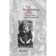 The Buchenwald Child: Truth, Fiction, and Propaganda (BOK)