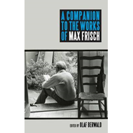 Companion to the Works of Max Frisch (BOK)