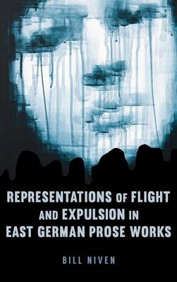 Representations of Flight and Expulsion in East German Prose (BOK)