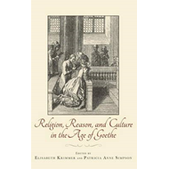 Religion, Reason, and Culture in the Age of Goethe (BOK)