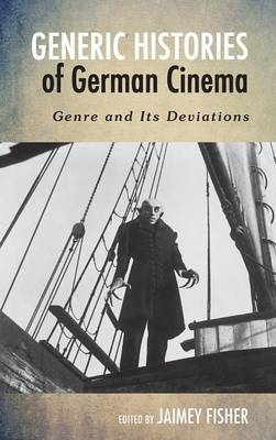 Generic Histories of German Cinema: Genre and Its Deviations (BOK)