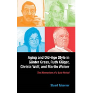 Aging and Old-Age Style in Gunter Grass, Ruth Kluger, Christ (BOK)