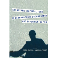 Autobiographical Turn in Germanophone Documentary and Experi (BOK)