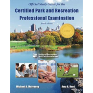 Official Study Guide for the Certified Park & Recreation Pro (BOK)