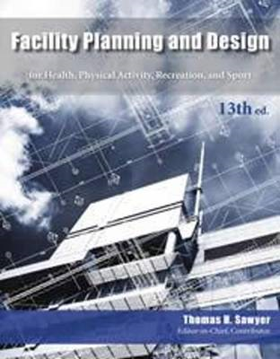 Facility Planning and Design for Health, Physical Activity, (BOK)