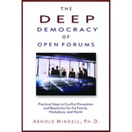 The Deep Democracy of Open Forums: How to Transform Organisations into Communities (BOK)