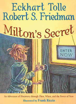 Milton's Secret: An Adventure of Discovery Through Then, When, and the Power of Now (BOK)