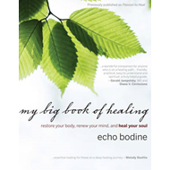 My Big Book of Healing: Restore Your Body, Renew Your Mind, and Heal Your Soul (BOK)