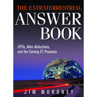The Extraterrestrial Answer Book: UFO's, Alien Abductions, and the Coming ET Presence (BOK)