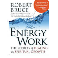 Energy Work: The Secrets of Healing and Spiritual Growth (BOK)