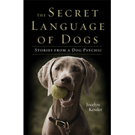Secret Language of Dogs: Stories From a Dog Psychic (BOK)
