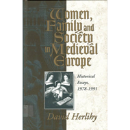 Women, Family and Society in Medieval Europe: Historical Essays, 1978-91 (BOK)
