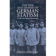 The Rise and Demise of German Statism: Loyalty and Political Membership (BOK)