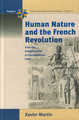 Human Nature and the French Revolution: From the Enlightement to the Napoleonic Code (BOK)
