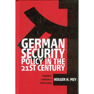 German Security Policy in the 21st Century: Problems, Partners and Perspectives (BOK)