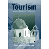 Tourism: Between Place and Performance (BOK)