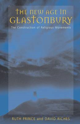 The New Age in Glastonbury: The Construction of Religious Movements (BOK)