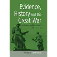 Evidence, History and the Great War (BOK)