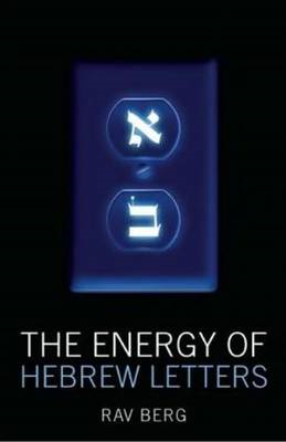 Energy of Hebrew Letters: The Quantum Story of the Original Alphabet (BOK)