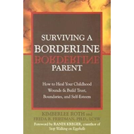 Surviving a Borderline Parent: How to Heal Your Childhood Wounds and Build Trust, Boundaries and Sel (BOK)