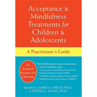 Acceptance and Mindfulness Treatments for Children and Adolescents: A Practitioner's Guide (BOK)