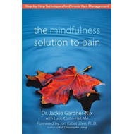 The Mindfulness Solution to Pain: Step-by-step Techniques for Chronic Pain Management (BOK)