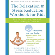 The Relaxation and Stress Reduction Workbook for Kids: Help for Children to Cope with Stress, Anxiet (BOK)