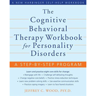 Cognitive Behavioral Therapy Workbook for Personality Disord (BOK)