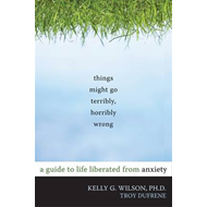 Things Might Go Terribly, Horribly Wrong (BOK)
