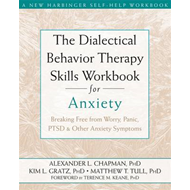 Dialectical Behaviour Therapy Skills Workbook for Anxiety (BOK)