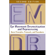 Eye Movement Desensitization and Reprocessing (EMDR) (BOK)