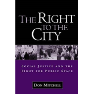 The Right to the City: Social Justice and the Fight for Public Space (BOK)