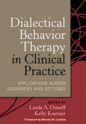 Dialectical Behavior Therapy in Clinical Practice: Applications Across Disorders and Settings (BOK)